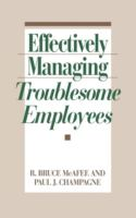 Effectively Managing Troublesome Employees