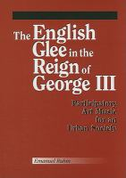 The English Glee in the Reign of George III