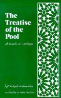 The Treatise of the Pool = Al-Maqala Al-hawdiyya