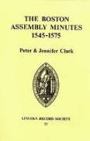 The Boston Assembly Minutes, 1545-1575