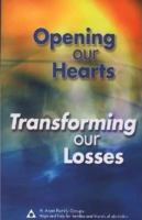 Opening Our Hearts, Transforming Our Losses