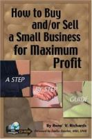 How to Buy And/or Sell A Small Business for Maximum Profit