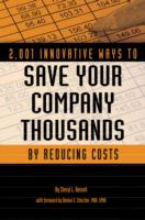 2,001 Innovative Ways to Save your Company Thousands and Reduce Costs