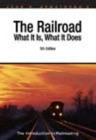 John H. Armstrong's the Railroad What It Is, What It Does