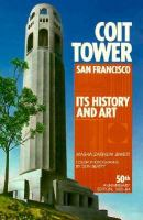 Coit Tower, San Francisco, Its History and Art