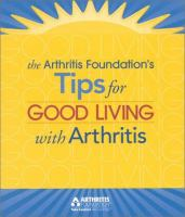 Arthritis Foundation's Tips for Good Living With Arthritis