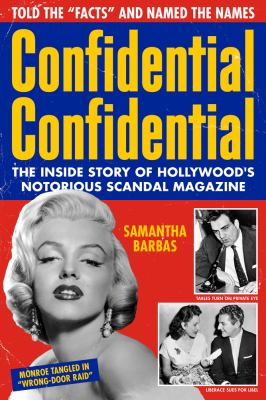 Confidential Confidential: The Inside Story of Hollywood's Notorious Scandal Magazine(book-cover)