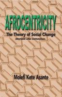 Afrocentricity, the Theory of Social Change
