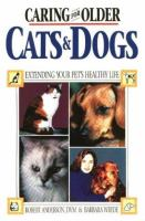 Caring for Older Cats & Dogs