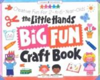 The Little Hands Big Fun Craft Book