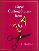 Paper Cutting Stories From A to Z