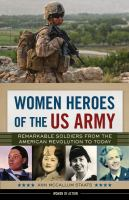 Women Heroes of the US Army: Remarkable Soldiers From the American Revolution to Today