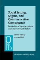 Social Setting, Stigma, and Communicative Competence
