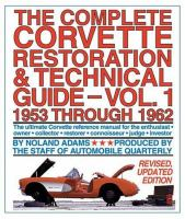 The Complete Corvette Restoration & Technical Guide