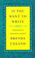 If You Want To Write /cBrenda Ueland