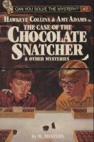 Hawkeye Collins & Amy Adams in the Case of the Chocolate Snatcher & Other Mysteries