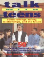 Talk With Teens About Feelings, Family, Relationships, and the Future