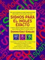 Libro para las familias de habla hispana que tienen hijos sordos en las escuelas y que usan Signos para el inglés exacto
