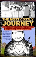 The Most Costly Journey: Stories Of Migrant Workers On Vermont Dairy Farms, Drawn By New England Cartoonists