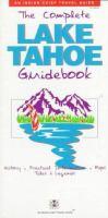 The Complete Lake Tahoe Guidebook