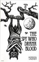 SPY WHO DRANK BLOOD