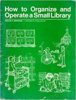 How to Organize and Operate A Small Library