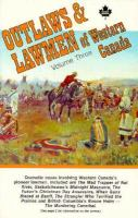 Outlaws and Lawmen of Western Canada