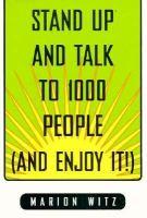 Stand up and Talk to 1000 People (and Enjoy It!)