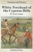 White Forehead of the Cypress Hills