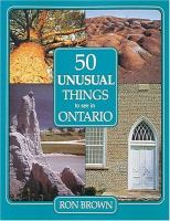 50 Unusual Things to See in Ontario