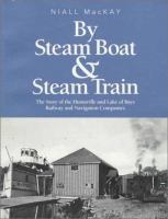 By Steam Boat & Steam Train