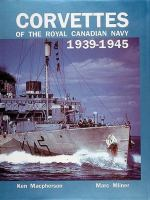 Corvettes of the Royal Canadian Navy 1939-1945