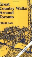 Great Country Walks Around Toronto --within Reach By Public Transit