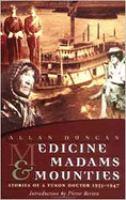 Medicine, Madams and Mounties