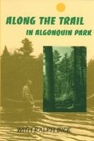 Along the Trail in Algonquin Park With Ralph Bice