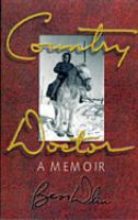 Country Doctor, A Memoir