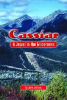 Cassiar, A Jewel in the Wilderness