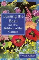 Cursing the Basil and Other Folklore of the Garden
