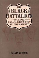 The Black Battalion, 1916-1920