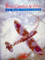 The Royal Canadian Air Force at War, 1939-1945