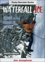 Waterfall Ice : Climbs In The Canadian Rockies