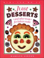 Just Desserts and Other Treats for Kids to Make