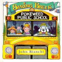 Spring Break at Pokeweed Public School
