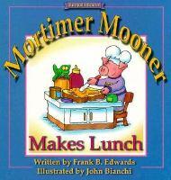 Mortimer Mooner Makes Lunch