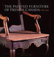 The Painted Furniture Of French Canada 1700-1840