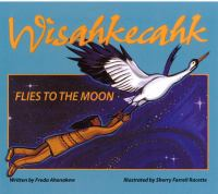 Wisahkecahk flies to the moon