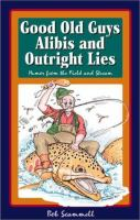 Good Old Guys, Alibis and Outright Lies