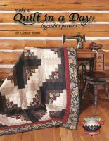 Make A Quilt in A Day--log Cabin Pattern