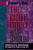 The Right Choice The Incredible Failure Of Public Education And The Rising Hope Of Home Schooling An Academic, Historical, Practica, And Legal Perspecitve