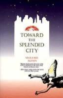 Toward the Splendid City